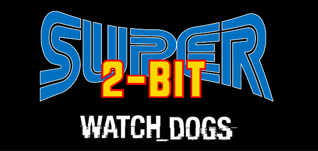 super-2-bit-watch-dogs