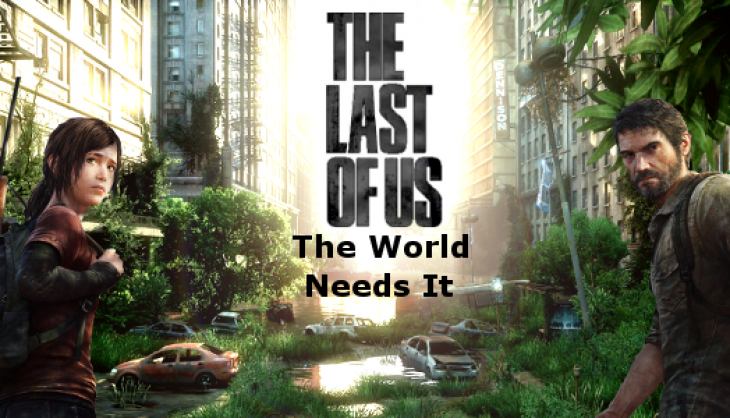 Why The World Needs The Last of Us: Remastered