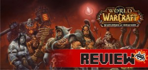 review-world-of-warcraft-warlords-of-draenor