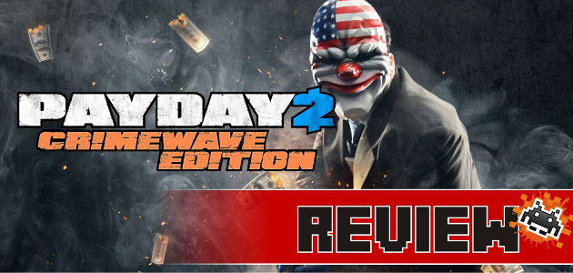 review-pay-day-2-crimewave-edition