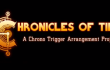 Chrono Trigger Chronicles of Time