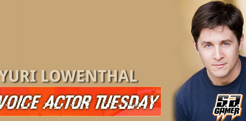 Voice Actor Tuesday: Yuri Lowenthal