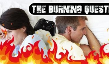 The Burning Question: Is gaming problematic in your relationships?