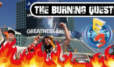 The Burning Question: Do you LOVE E3?