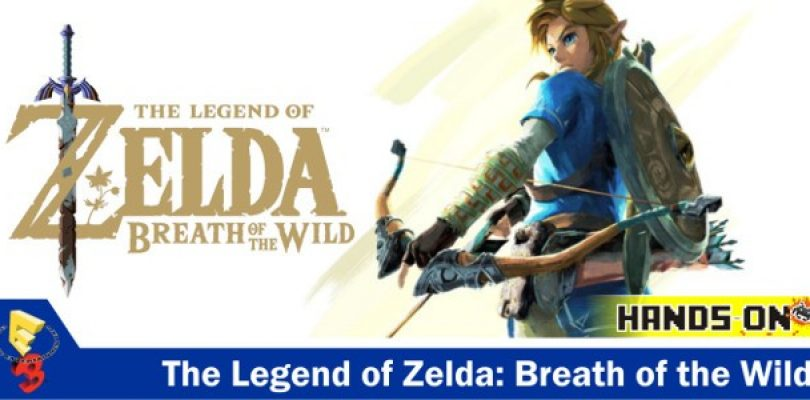 Hands-on: The Legend of Zelda: Breath of the Wild