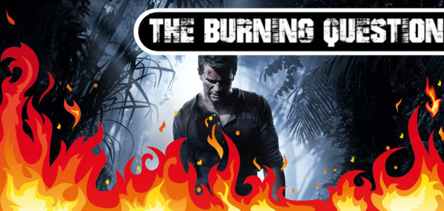 burning-question-uncharted-4