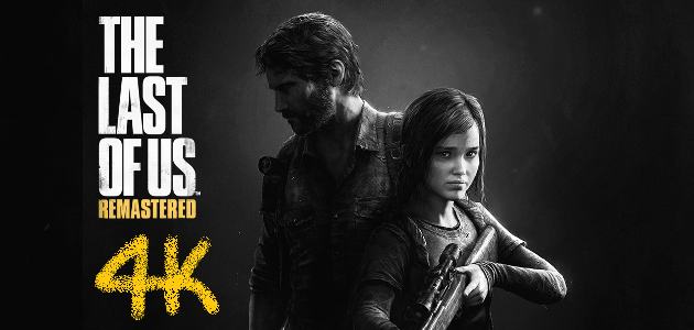 the last of us remastered 4k