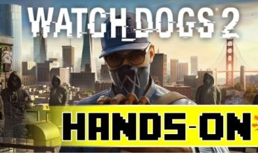 Hands-on: Watch Dogs 2