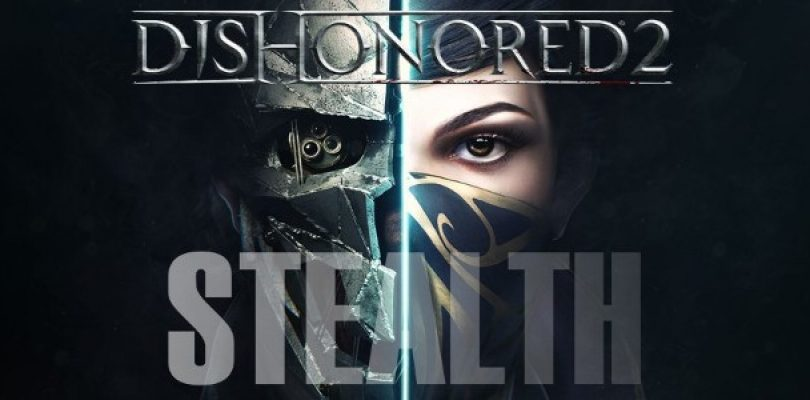 Dishonored 2 looks like it will scratch that need for stealth