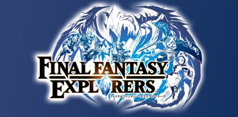 Discover The Latest Final Fantasy Explorers Trailer
