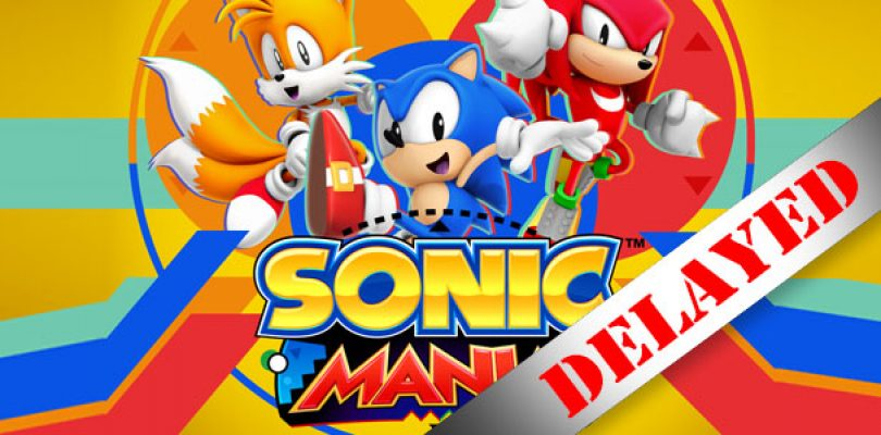 Sonic Mania has been delayed