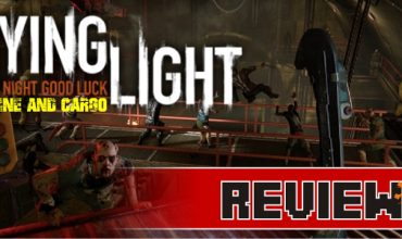 Review: Dying Light DLC – Cuisine and Cargo (Xbox One)