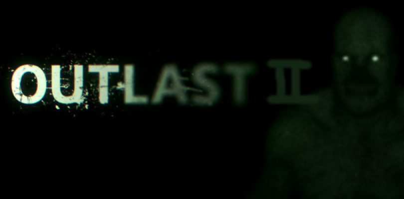 Outlast 2 is officially in development