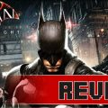 Review: Batman Arkham Knight (PS4)