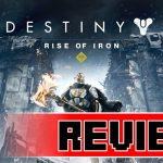 Review: Destiny: Rise of Iron (PS4)