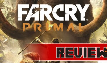 Review: Far Cry: Primal (PS4)