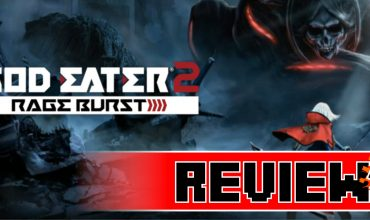 Review: God Eater 2: Rage Burst (PS4)