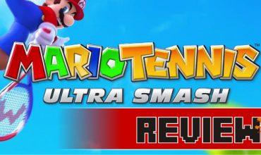 Review: Mario Tennis: Ultra Smash (Wii U)