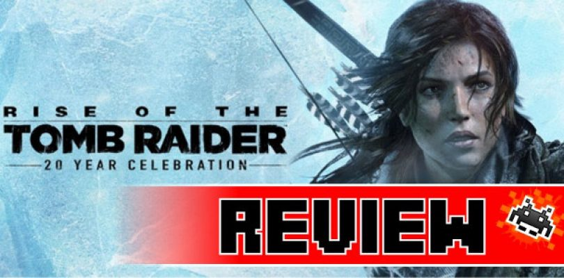 Review: Rise of the Tomb Raider – 20 Year Celebration Edition (PS4)