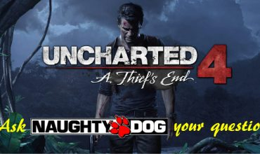 Do you have Uncharted 4 questions for Naughty Dog? We'll get it answered