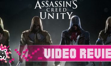Video Review: Assassin's Creed Unity (Xbox One)