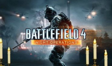 Battlefield 4 gets a new Night Operations trailer – candles not included