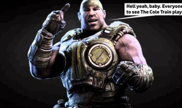 The Cole Train is back in the next Gears of War. WHOOO BABY!