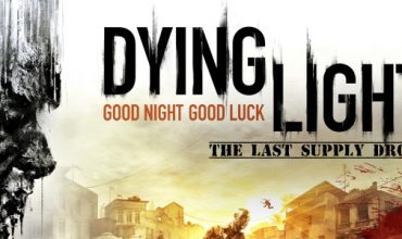 """Live-Action Short-Film """"The Last Supply Drop"""" Inspired By Dying Light"""