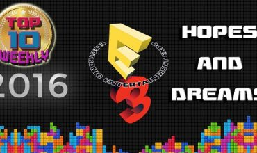 Video: Top Ten – Dave's E3 2016 Hopes and Dreams