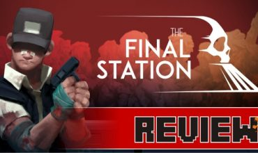 Review: The Final Station (PC)