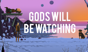 Gods Will Be Watching… You… Soon?