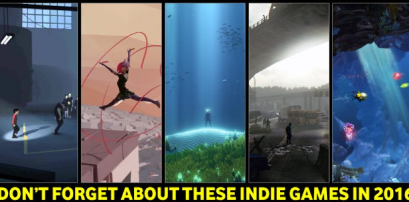 5 Indie games that should be on your radar in 2016