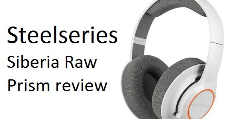 Steelseries Siberia Raw Prism review
