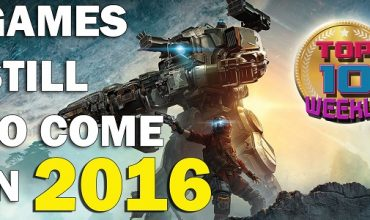 Video: Top 10 games still to come in 2016