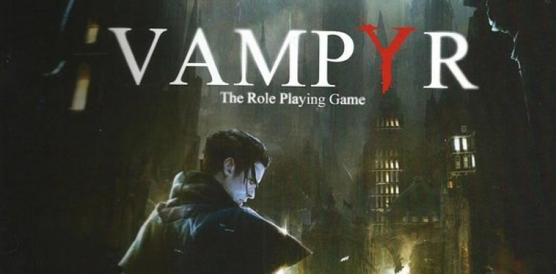 Remember Me, Life is Strange developer releases Vampyr teaser trailer