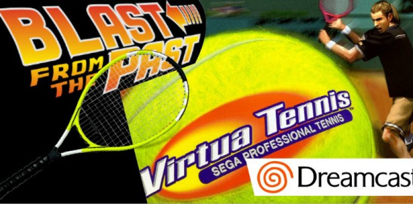 Blast from the Past: Virtua Tennis (SEGA Dreamcast)