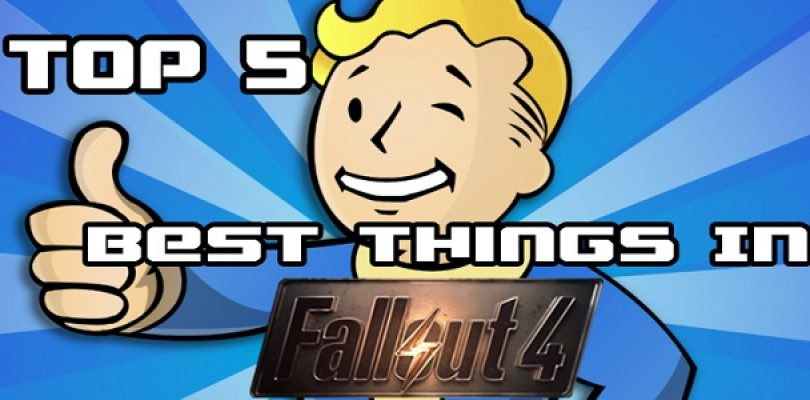 Video: Top 5 best things about Fallout 4