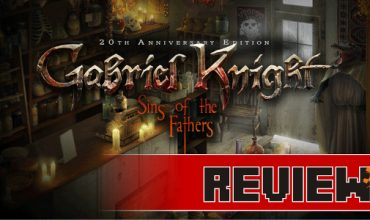 Review: Gabriel Knight: Sins Of The Fathers 20th Anniversary Edition (PC)