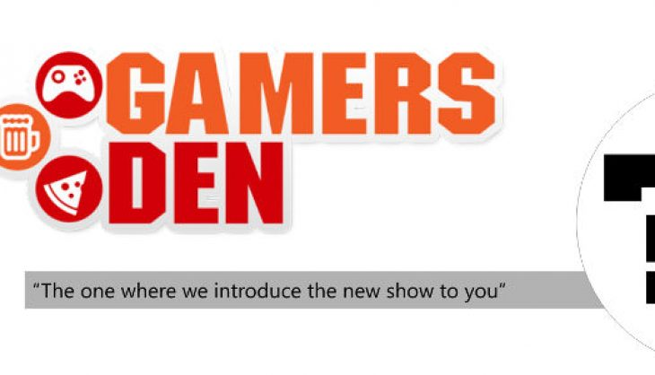 The Gamers Den – Introduction