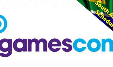 Your South African time Gamescom press briefing schedule