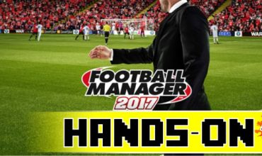 Hands-on: Football Manager 17 (and FM 17 Touch) Beta (PC)
