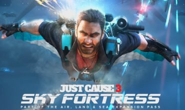Just Cause 3: Sky Fortress dated