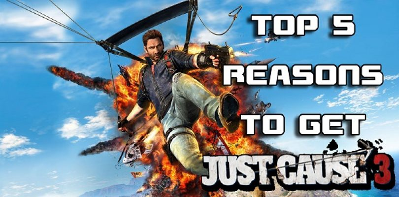Video: Top 5 reasons to pick up Just Cause 3
