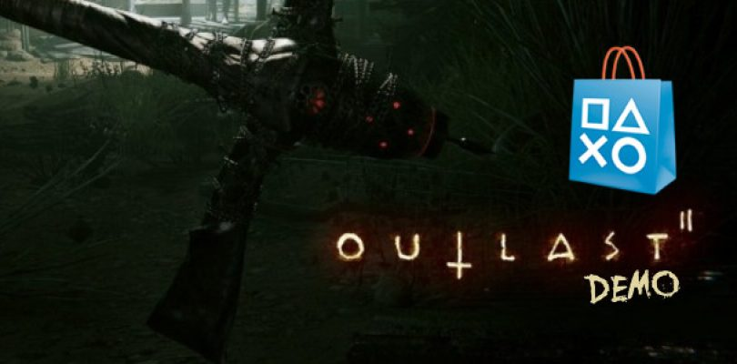 Grab the Outlast 2 demo on the PlayStation Store right now