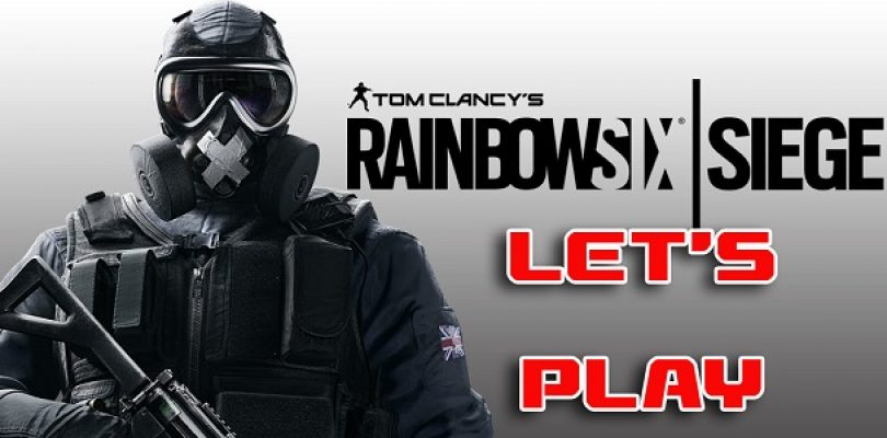 Video: Lets Play Rainbow Six: Siege