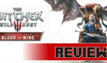 Review: The Witcher 3: Blood and Wine (PC)