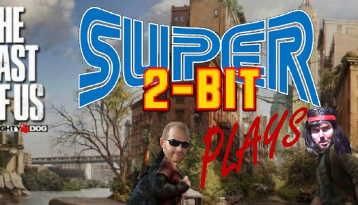 Super 2-Bit Plays: The Last of Us: Half Life 2 Remastered