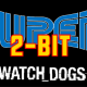 Super 2-Bit: Watch_Dogs Parody