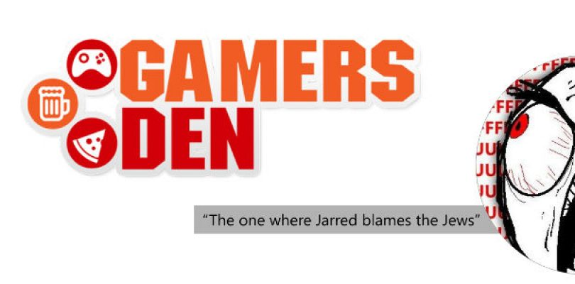 The Gamers Den – We discuss all the negativity after E3