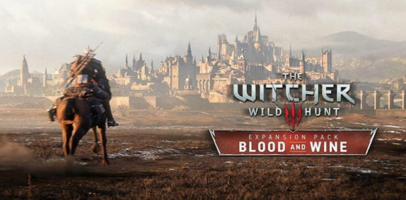 The Witcher 3: Wild Hunt – Blood & Wine DLC available 31 May